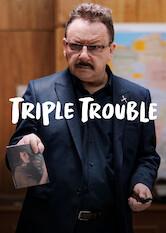 Search netflix Triple Trouble